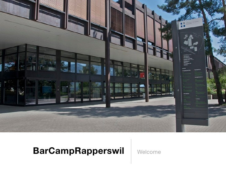 BarCampRapperswil   Welcome