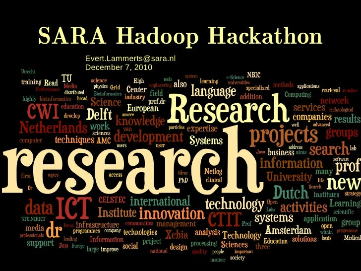 SARA Hadoop Hackathon   Evert.Lammerts@sara.nl   December 7, 2010