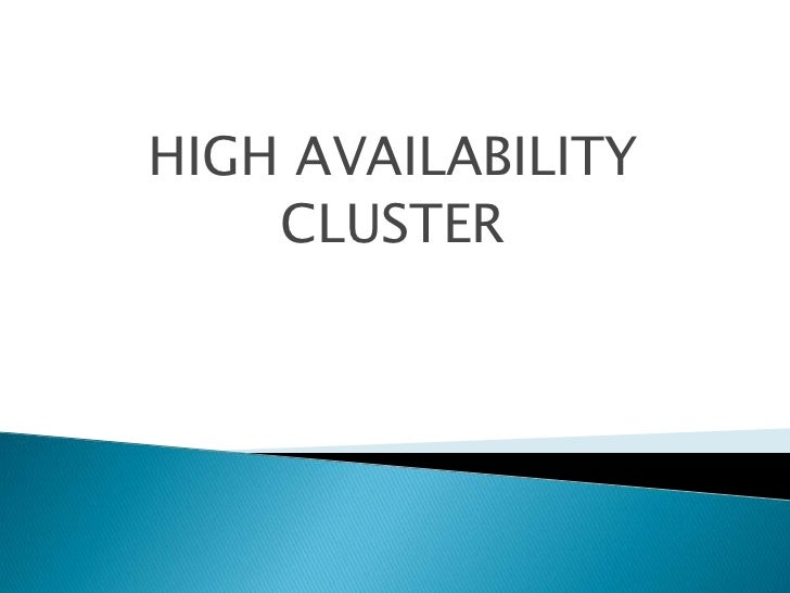 HIGH AVAILABILITY<br />CLUSTER<br />