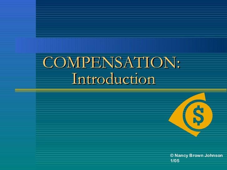 COMPENSATION:  Introduction            © Nancy Brown Johnson            1/05