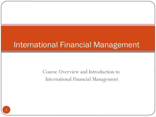 International Financial Management           Course Overview and Introduction to            International Financial Manage...