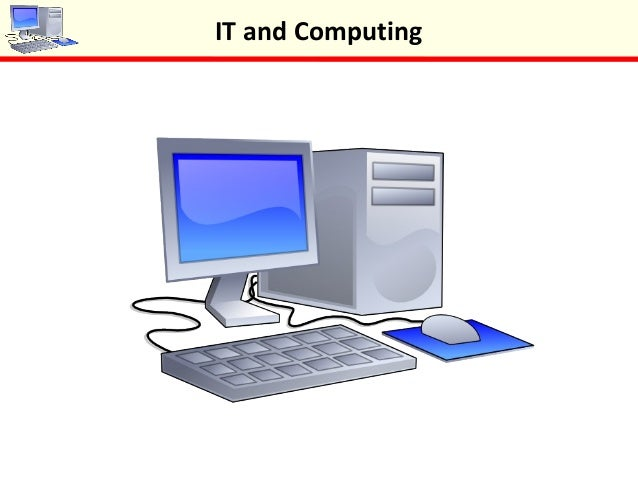 IT and Computing