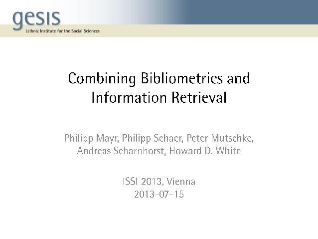 Combining Bibliometrics and Information Retrieval