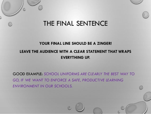 how to make a good ending sentence for an essay How to write a 5 paragraph essay how to write a concluding hook sentence (optional) a good way to end an essay is something unexpected, to surprise the reader.