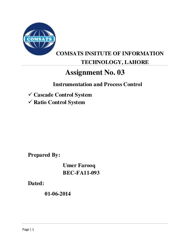 Page   1 COMSATS INSITUTE OF INFORMATION TECHNOLOGY, LAHORE Assignment No. 03 Instrumentation and Process Control  Cascad...