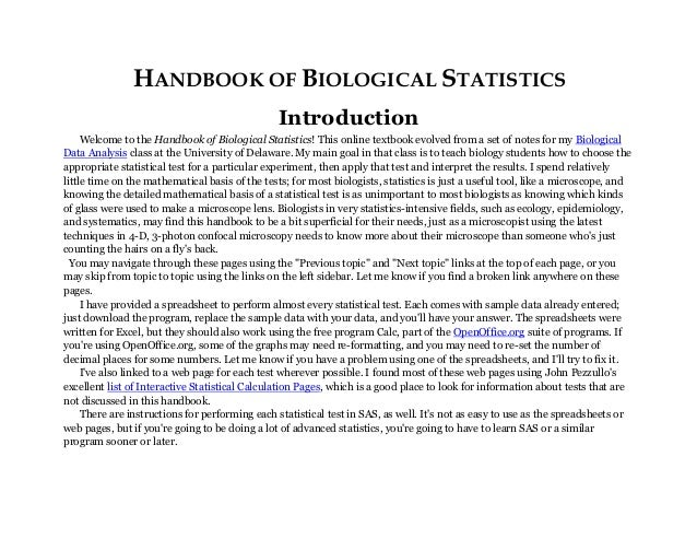 HANDBOOK OF BIOLOGICAL STATISTICS Introduction Welcome to the Handbook of Biological Statistics! This online textbook evol...