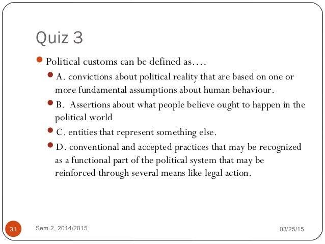 Are politics part of social customs?