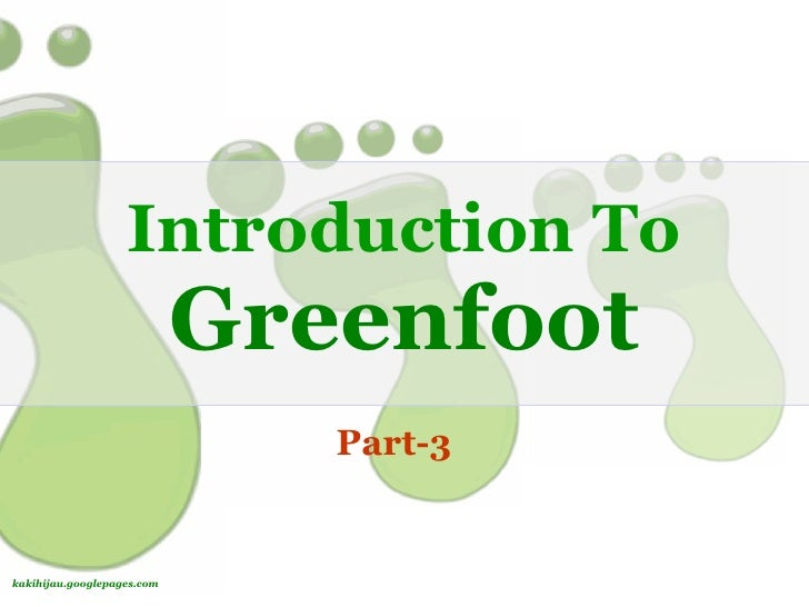 Introduction To                             Greenfoot                                Part-3   kakihijau.googlepages.com