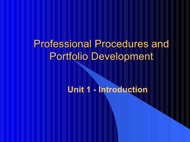 Professional Procedures and Portfolio Development Unit 1 - Introduction