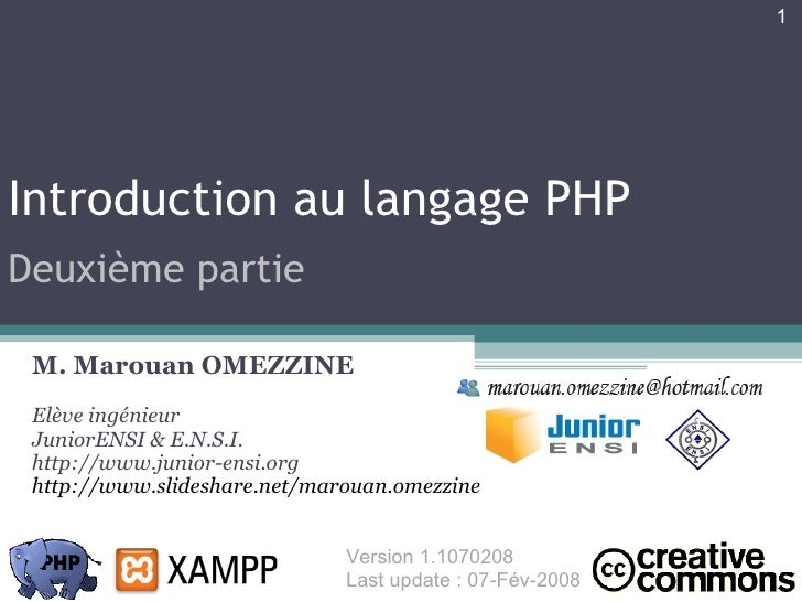 Introduction au langage PHP M. Marouan OMEZZINE Elève ingénieur JuniorENSI & E.N.S.I. http://www.junior-ensi.org http://ww...