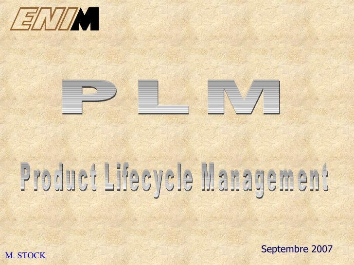 Septembre 2007 M. STOCK Product Lifecycle Management PLM