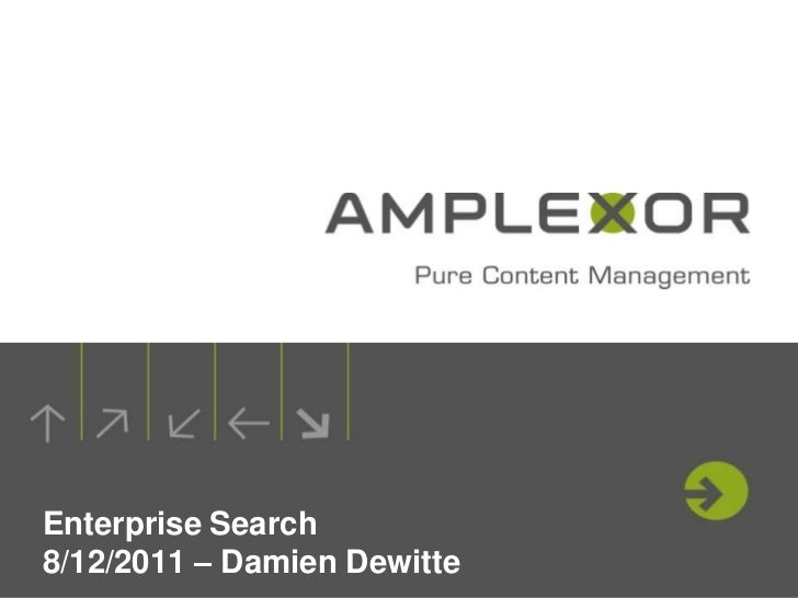 Enterprise Search8/12/2011 – Damien Dewitte