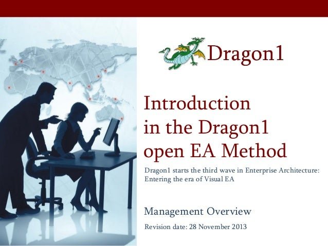 Introduction in the Dragon1 open EA Method Revision date: 28 November 2013 Management Overview Dragon1 starts the third wa...