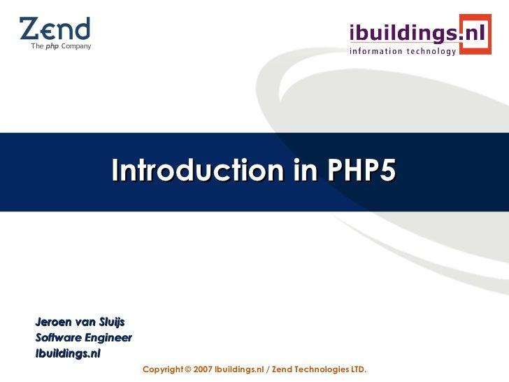 Introduction into PHP5 (Jeroen van Sluijs)