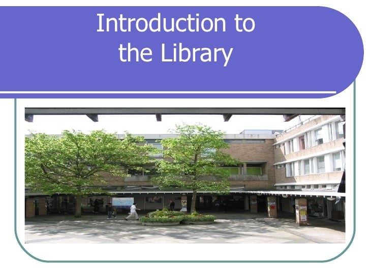 Introduction to the Library