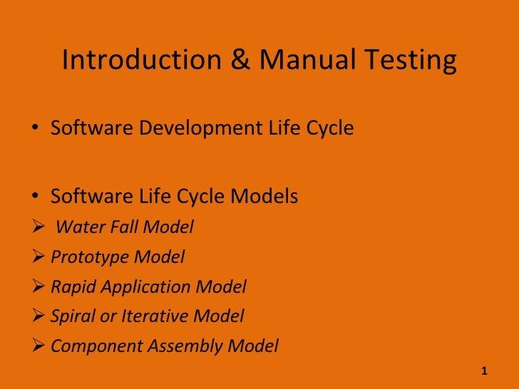 Introduction & Manual Testing <ul><li>Software Development Life Cycle </li></ul><ul><li>Software Life Cycle Models </li></...