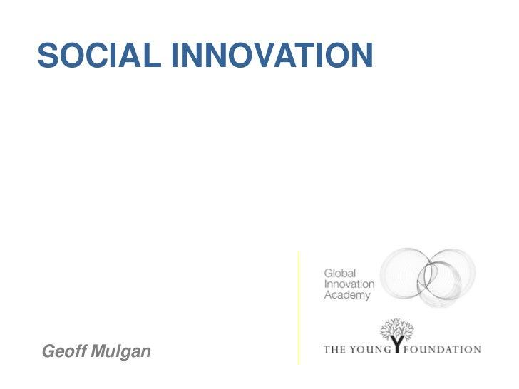 SOCIAL INNOVATIONGeoff Mulgan