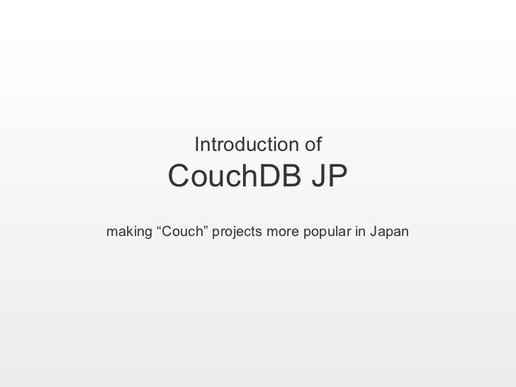"Introduction of CouchDB JP making ""Couch"" projects more popular in Japan"