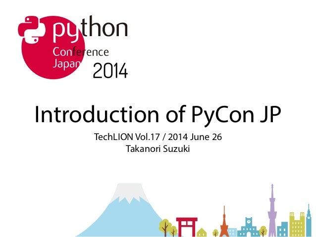 Introduction of PyCon JP / TechLION vol.17