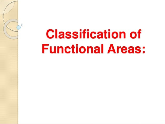 Classification of Functional Areas:
