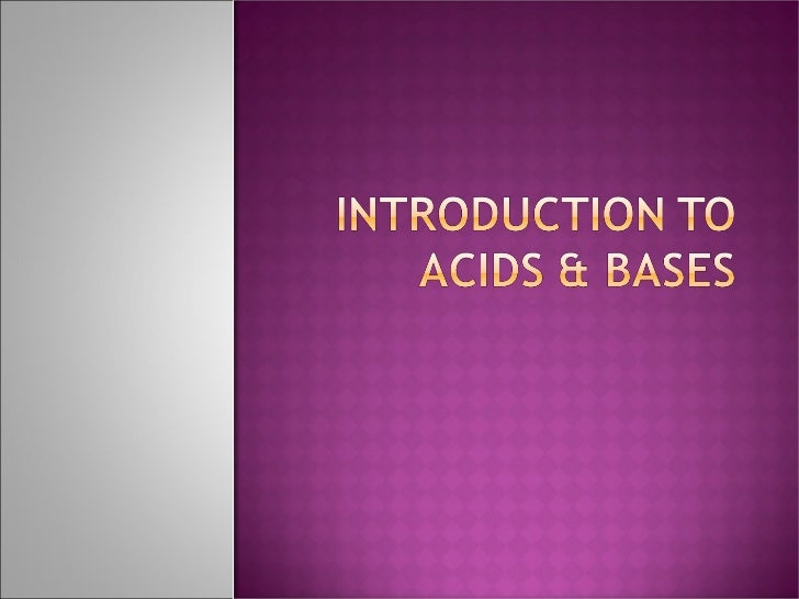 Introduction To Acids & Bases
