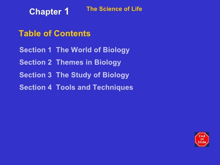 Table of Contents <ul><li>Section 1   The World of Biology </li></ul><ul><li>Section 2   Themes in Biology </li></ul><ul><...