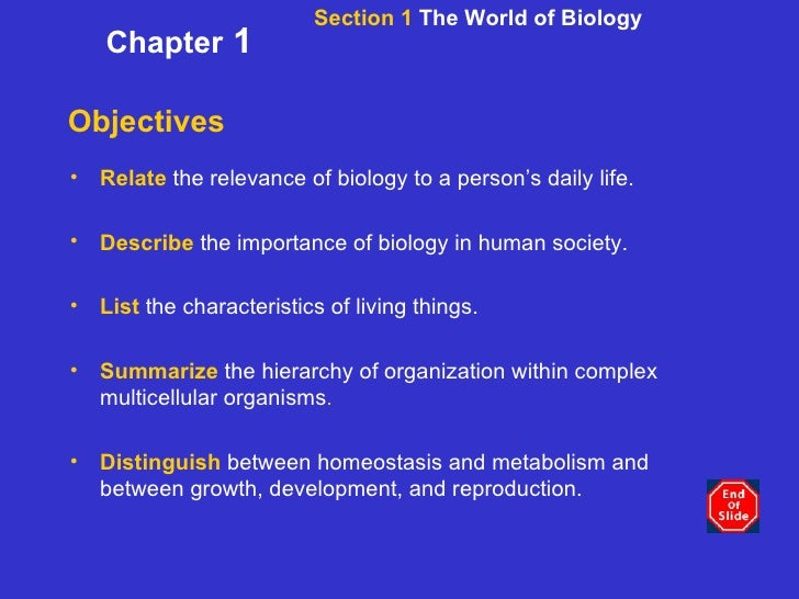the role and use of biology in everyday living Ways biology plays a role in everyday life and benefits society a biology is used by doctors to treat diseases in humans and animals farmers use biology to understand their crops marine biologists use biology to protect and understand ocean life nutritionists use biology to understand the way.