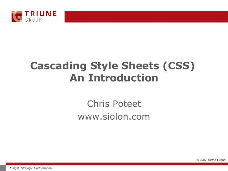 Cascading Style Sheets (CSS)  An Introduction Chris Poteet www.siolon.com