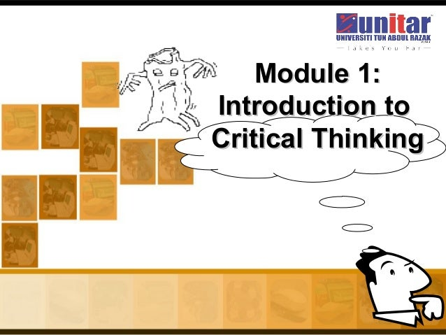 Module 1:Module 1: Introduction toIntroduction to Critical ThinkingCritical Thinking