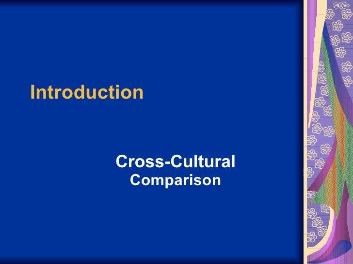 Introduction Cross-Cultural  Comparison