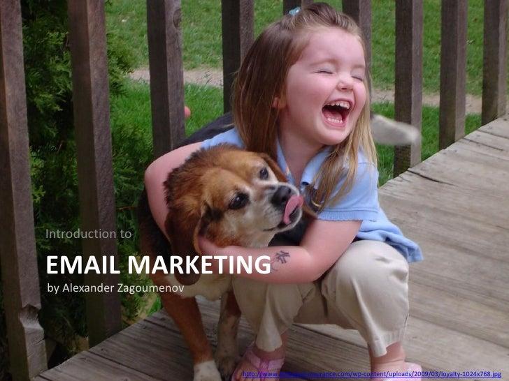 Introduction to  EMAIL MARKETING by Alexander Zagoumenov                               http://www.delaware-insurance.com/w...