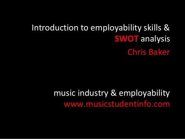 Introduction to-employability-skills for musicians & SWOT analysis