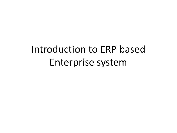 Introduction to ERP based    Enterprise system