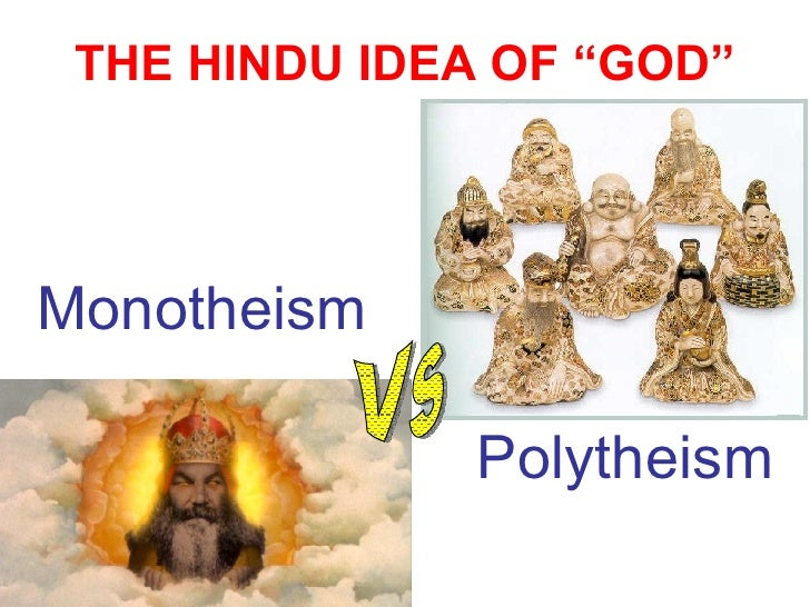 monotheism and polytheism What is the difference between monotheism and polytheism suppose electricity is god which is unseen and formless electricity runs through bulb, tube, fan, air conditioner, computer etc one monotheist says bulb is god because it gives us light.