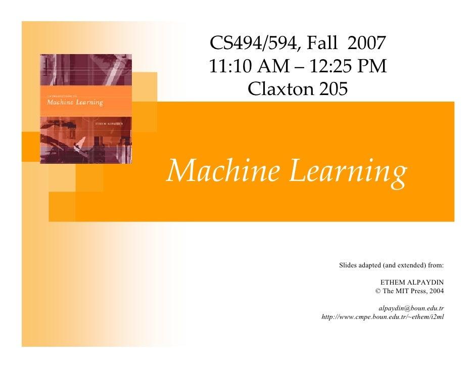 CS494/594,Fall2007   11:10AM– 12:25PM        Claxton205    MachineLearning                      Slides adapted (an...