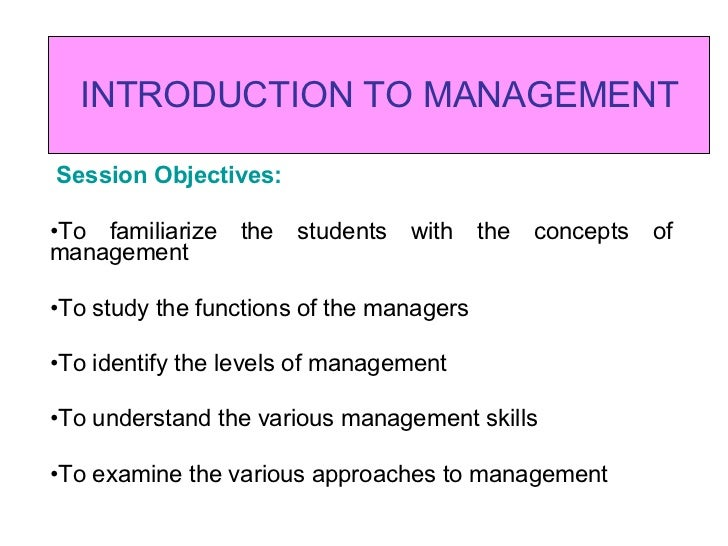 introduction to management 11 introduction to management 111 introduction in the lessons that you have gone through earlier, you have learnt about the nature and scope of business, forms of business.