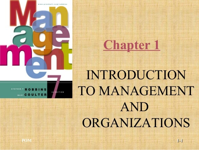 Chapter 1 INTRODUCTION TO MANAGEMENT AND ORGANIZATIONS POM 1-1-11
