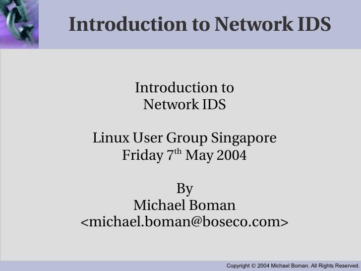 Introduction to Network IDS <ul><ul><li>Introduction to </li></ul></ul><ul><ul><li>Network IDS </li></ul></ul><ul><ul><li>...