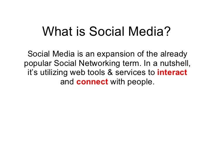 What is Social Media? Social Media is an expansion of the already popular Social Networking term. In a nutshell, it's util...