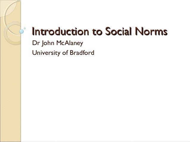 Introduction to Social NormsIntroduction to Social Norms Dr John McAlaney University of Bradford