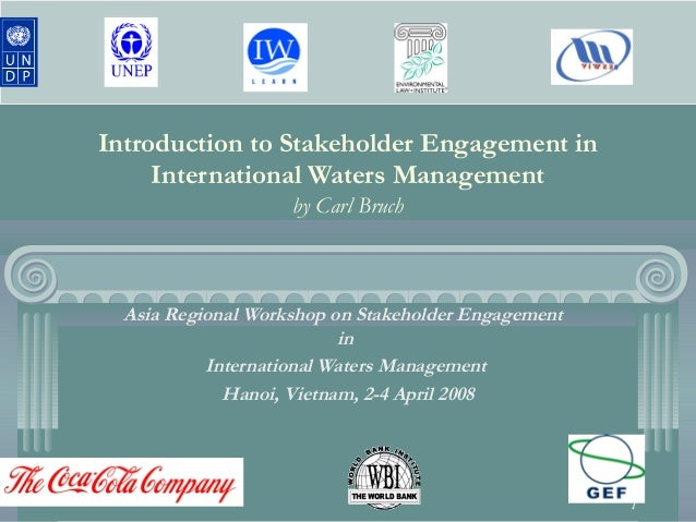 1 Introduction to Stakeholder Engagement in International Waters Management by Carl Bruch Asia Regional Workshop on Stakeh...