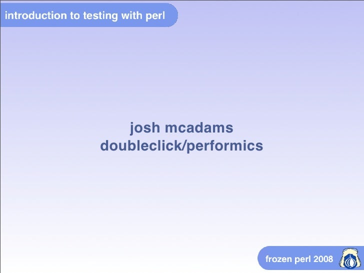 Introduction To Testing With Perl