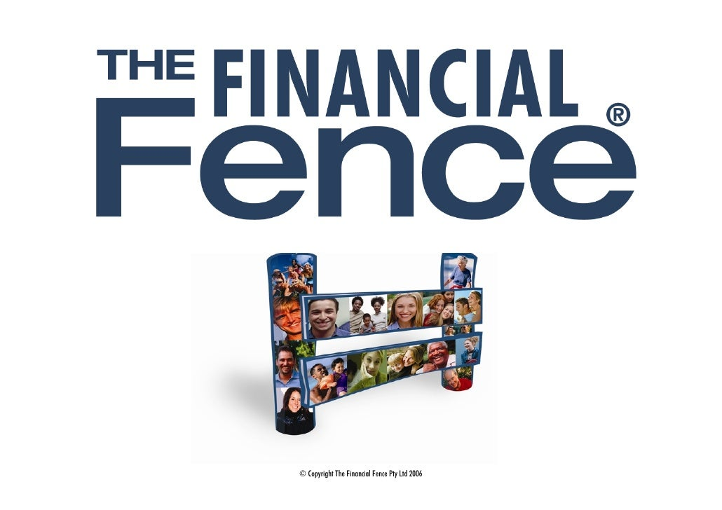 © Copyright The Financial Fence Pty Ltd 2006