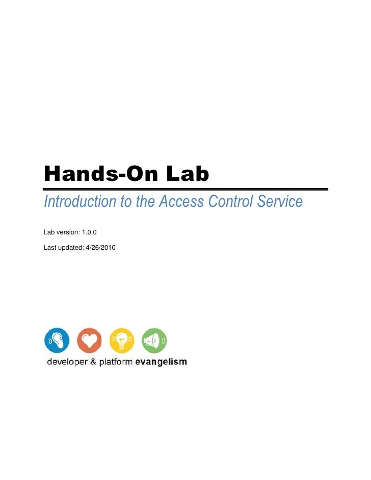 """Hands-On Lab<br />Introduction to the Access Control Service<br />Lab version: 1.0.0<br />Last updated:  DATE @ """" M/d/yyyy..."""