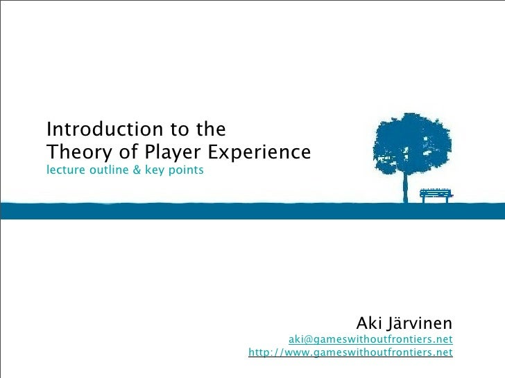 Introduction to the Theory of Player Experience lecture outline & key points                                              ...