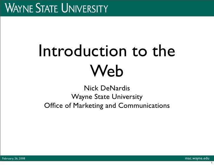 Introduction to the                             Web                                  Nick DeNardis                        ...