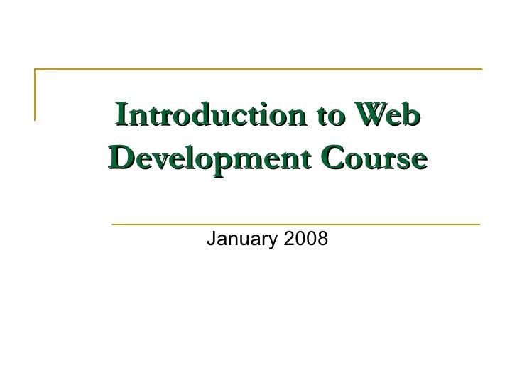 Introduction to Web Development Course January 2008