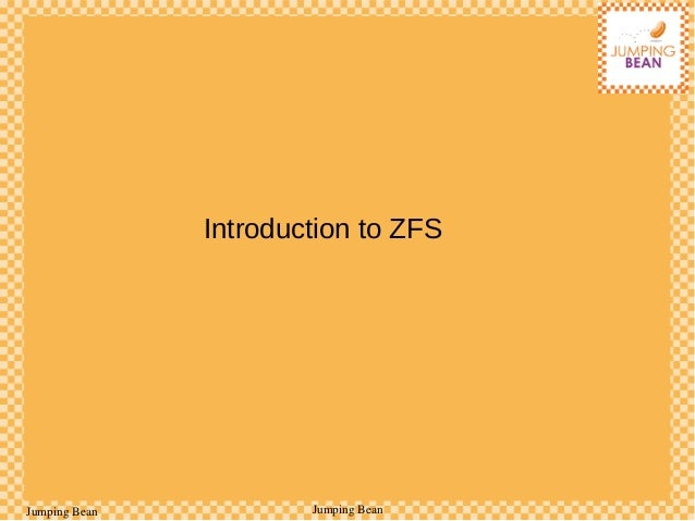 ZFS - The Next Generation Enterprise File System