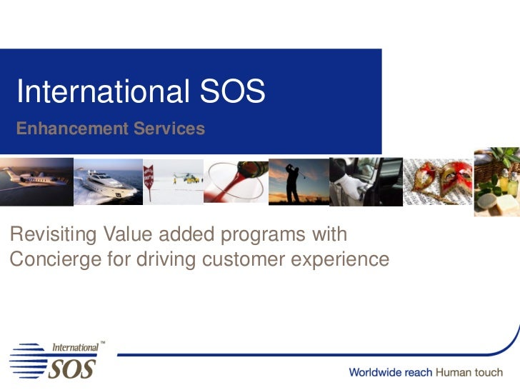International SOSEnhancement ServicesRevisiting Value added programs withConcierge for driving customer experience