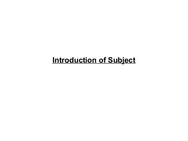 Introduction of Subject